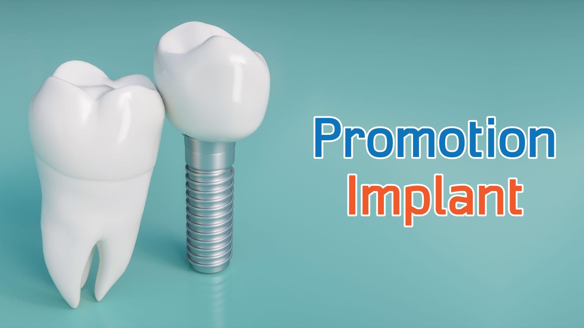 Implant promotion